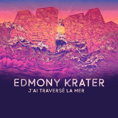 Edmony Krater J'ai traversé la mer