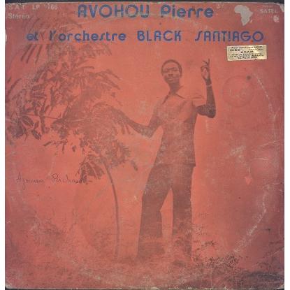 Avohou Pierre, Black Santiago Et L'Orchestre Black Santiago