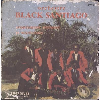 Orchestre Black Santiago El Manicero / Avortement Interdit