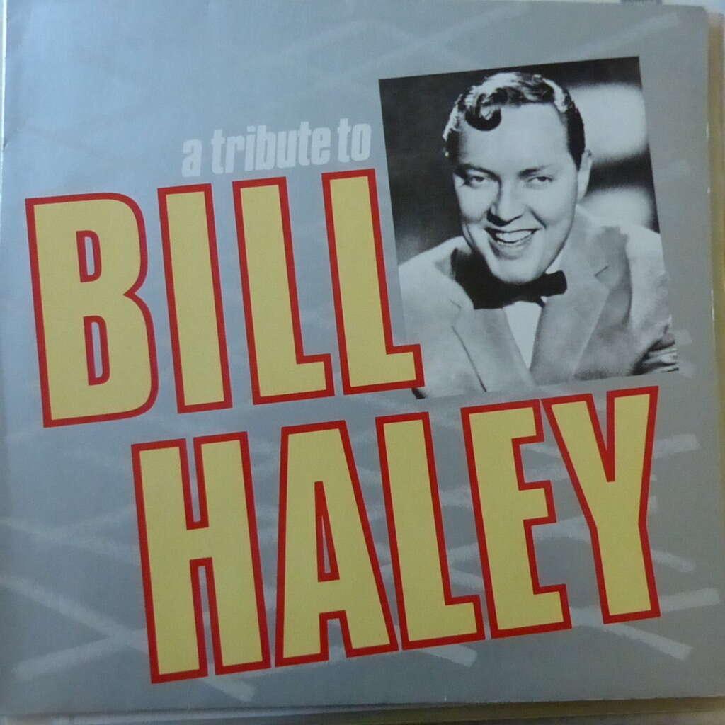 BILL HALEY A TRIBUTE TO BILL HALEY