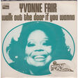 YVONNE FAIR - WALK OUT THE DOOR IF YOU WANNA - 45T (SP 2 titres)