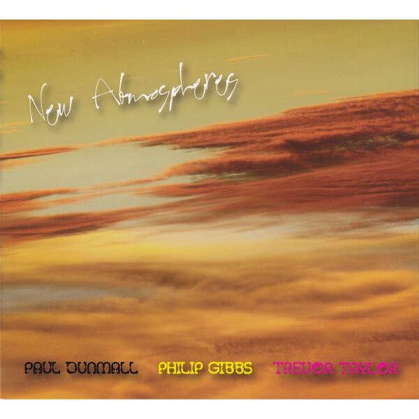 Paul Dunmall, Philip Gibbs, Trevor Taylor New Atmospheres