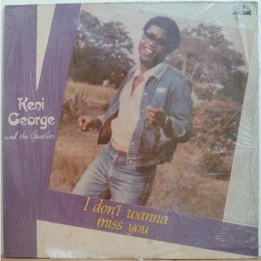 KENI GEORGE and the GENTILES I don't wanna miss you