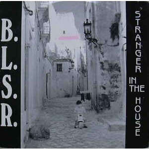 B.L.S.R. Stranger in the house