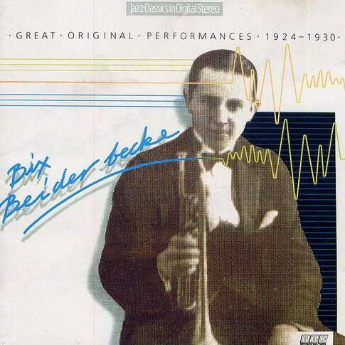 Bix Beiderbecke Great Original Performances 1924-1930