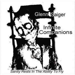 Glen Saiger Infinite Companions(Sanity Rests in the Ability to Fly