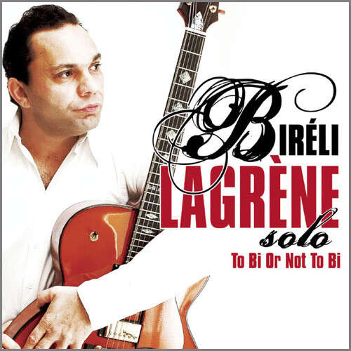 BIRELI LAGRENE WDR BIG BAND DJANGOLOGY+SOLO:TO BI OR NOT
