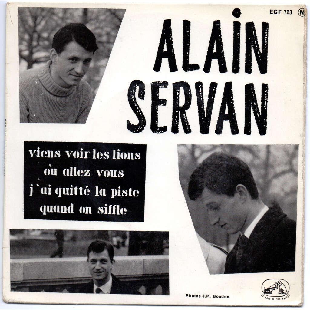 Servan Alain Viens Voir Les Lions/Où Allez-Vous/Quand On Siffle/J'ai Quitté La Piste