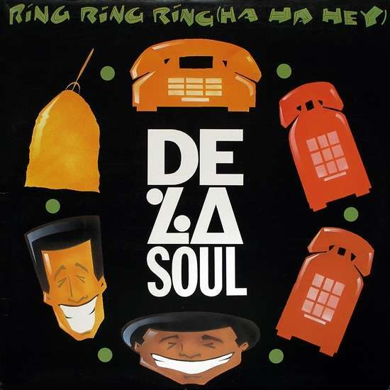 De la soul Ring ring ring (Ha Ha Hey)