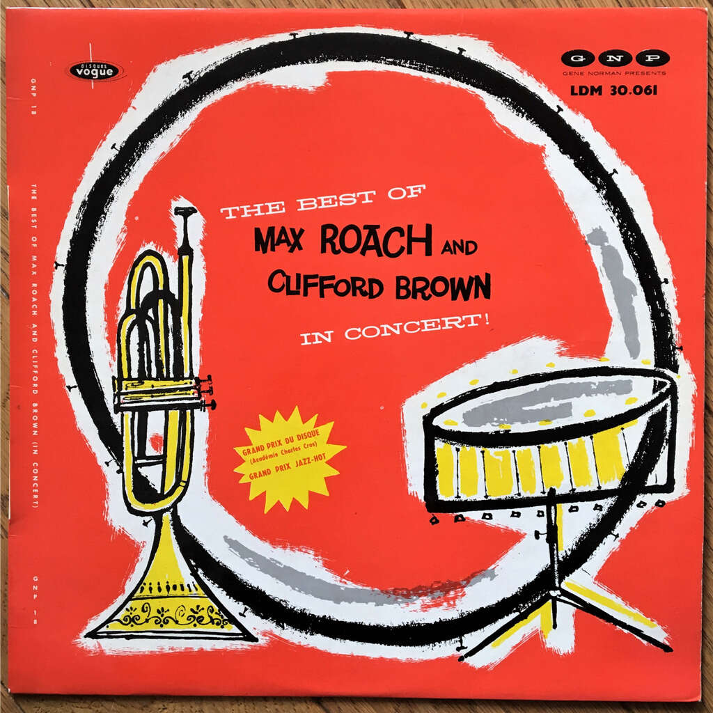 Max Roach And Clifford Brown The Best Of Max Roach And Clifford Brown In Concert!