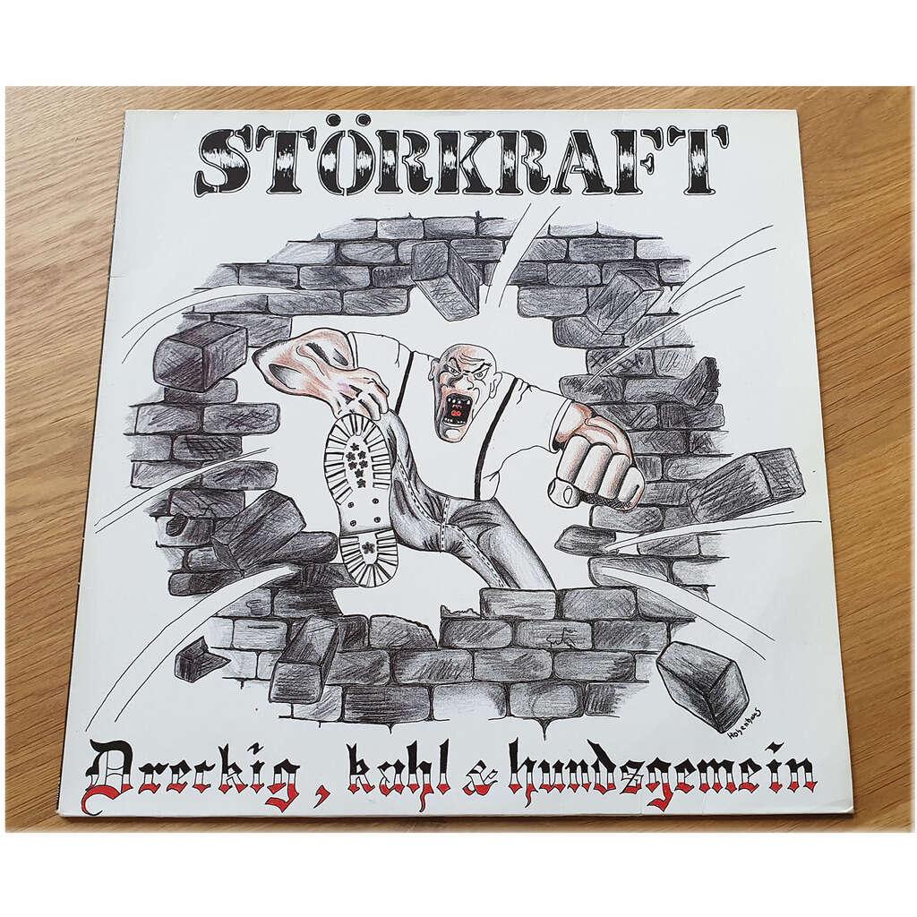 STÖRKRAFT DRECKIG, KAHL UND HUNDSGEMEIN
