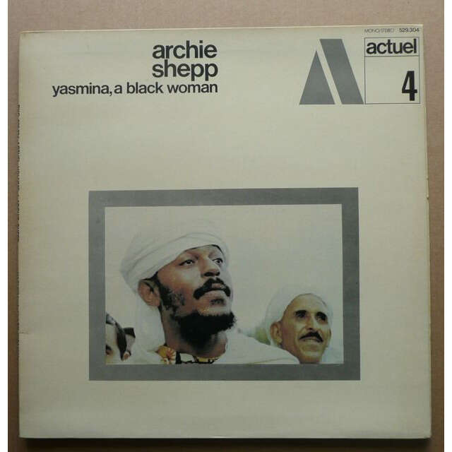 Archie Shepp Yasmina, A Black Woman