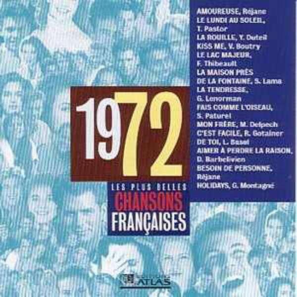 Les plus belles chansons françaises 1972 (REJANE - Les plus belles chansons françaises 1972 (REJANE - Thierry PASTOR - Yves DUTEIL - Vincent BOUTRY - F