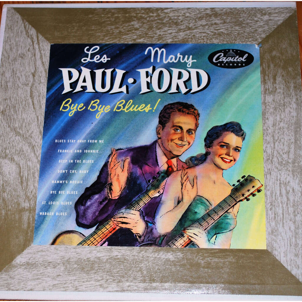 PAUL Les and FORD Mary Bye bye blues