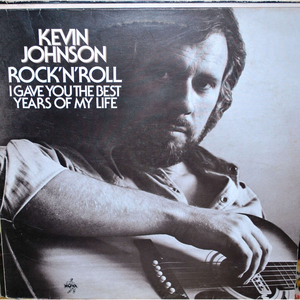 JOHNSON Kevin Rock 'n'roll I gave you the best years of my life