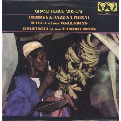 Grand Tierce Musical (various) Bembeya Jazz/ Balla / Keletigui