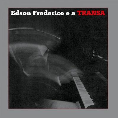 Edson Frederico Edson Frederico E A Transa