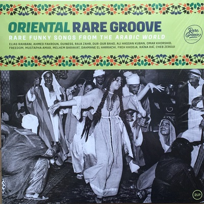 Oriental Rare Groove (Various) Rare Funky Songs From The Arabic World
