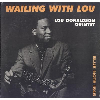 Lou Donaldson Quintet Wailing With Lou