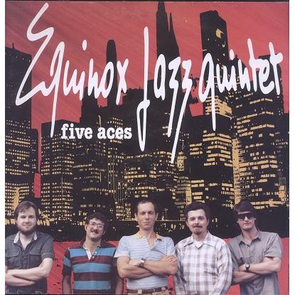 Equinox Jazz Quintet Five Aces