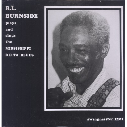 R.L. Burnside Plays And Sings The Mississippi Delta Blues