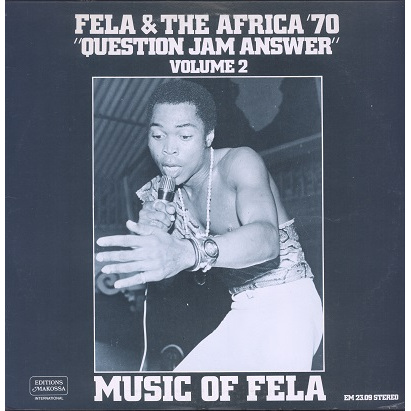 Fela Kuti & Africa 70 Question Jam Answer vol.2