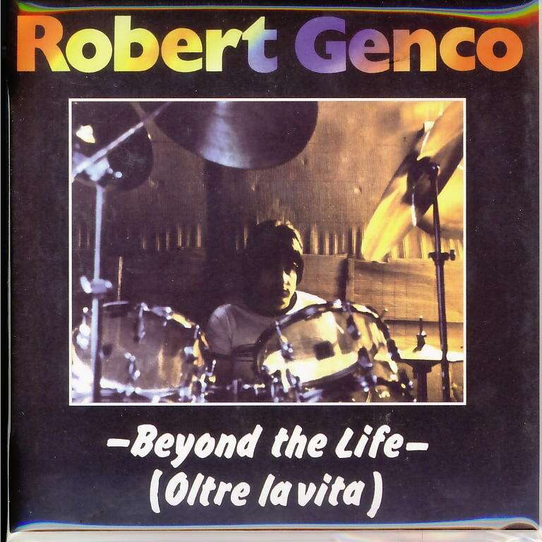 Robert Genco Beyond The Life (Oltre La Vita)