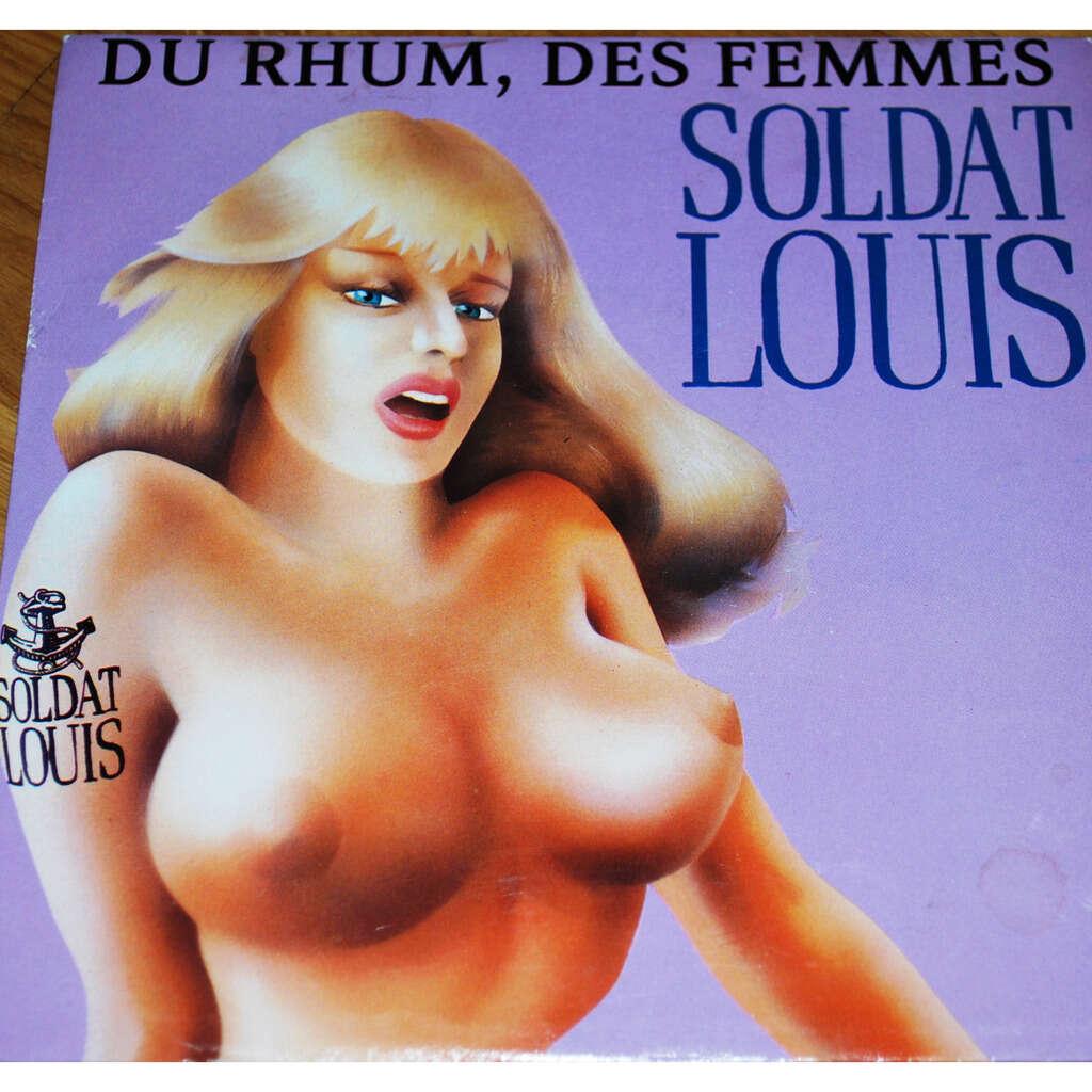 SOLDAT LOUIS Du rhum , des femmes