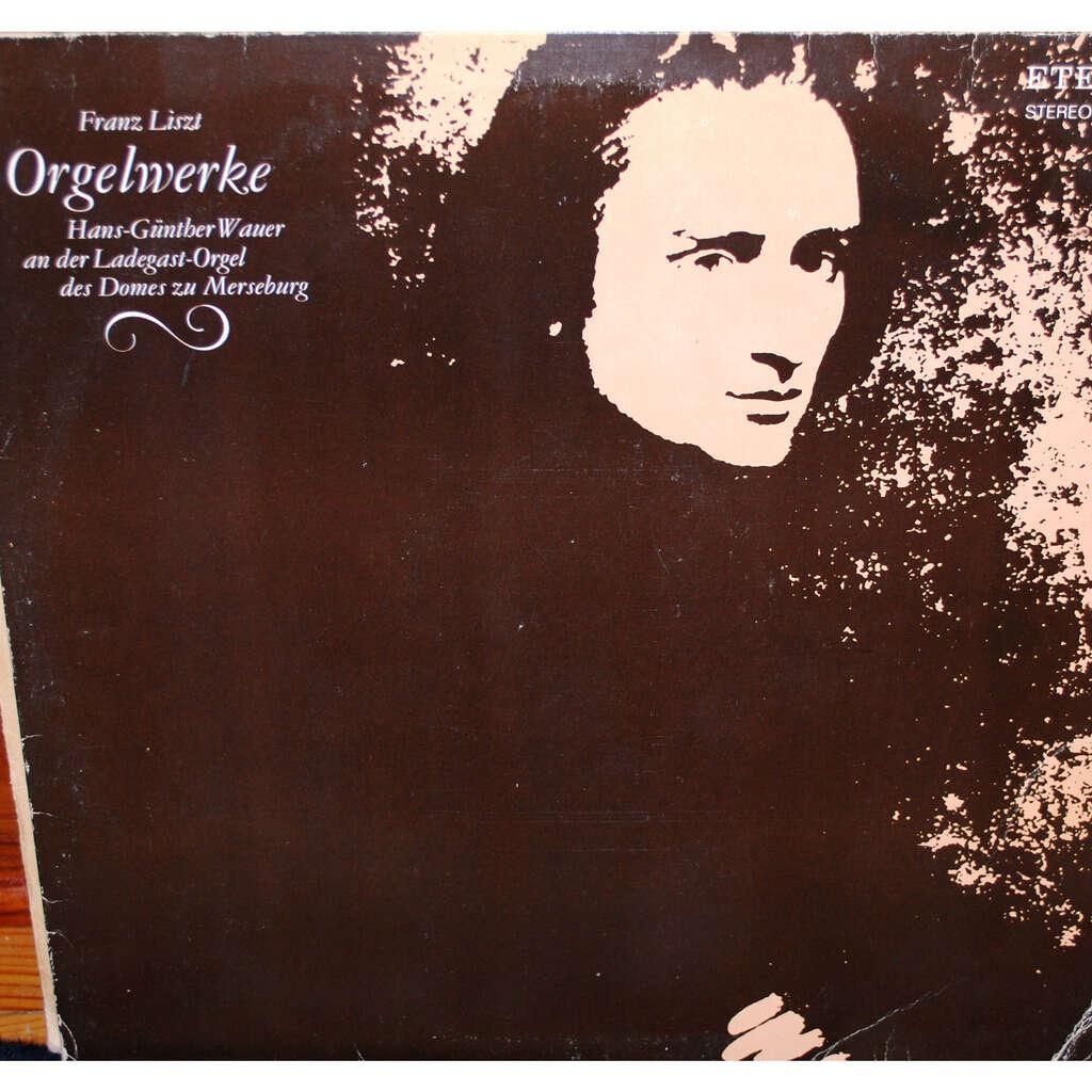 LISZT Franz Orgelwerke ( Hans-Günther WAUER )