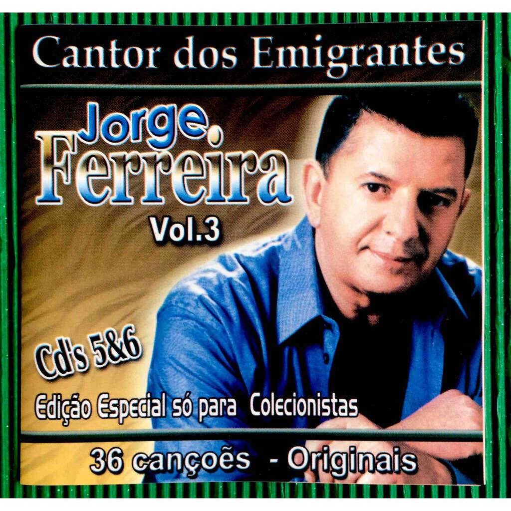 Jorge Ferreira Cantor Dos Emigrantes Volumen 3.