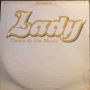 LADY DANCE TO THE MUSIC (REMIXES)