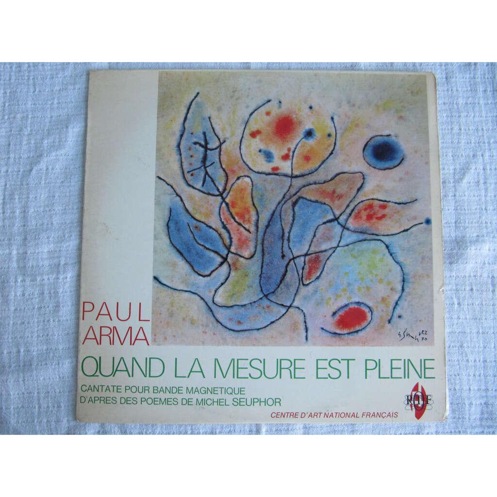 Paul Arma Quand La Mesure Est Pleine - Cantate Pour Bande Magnétique