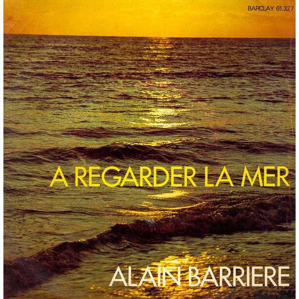 alain barriere a regarder la mer - sur notre histoire