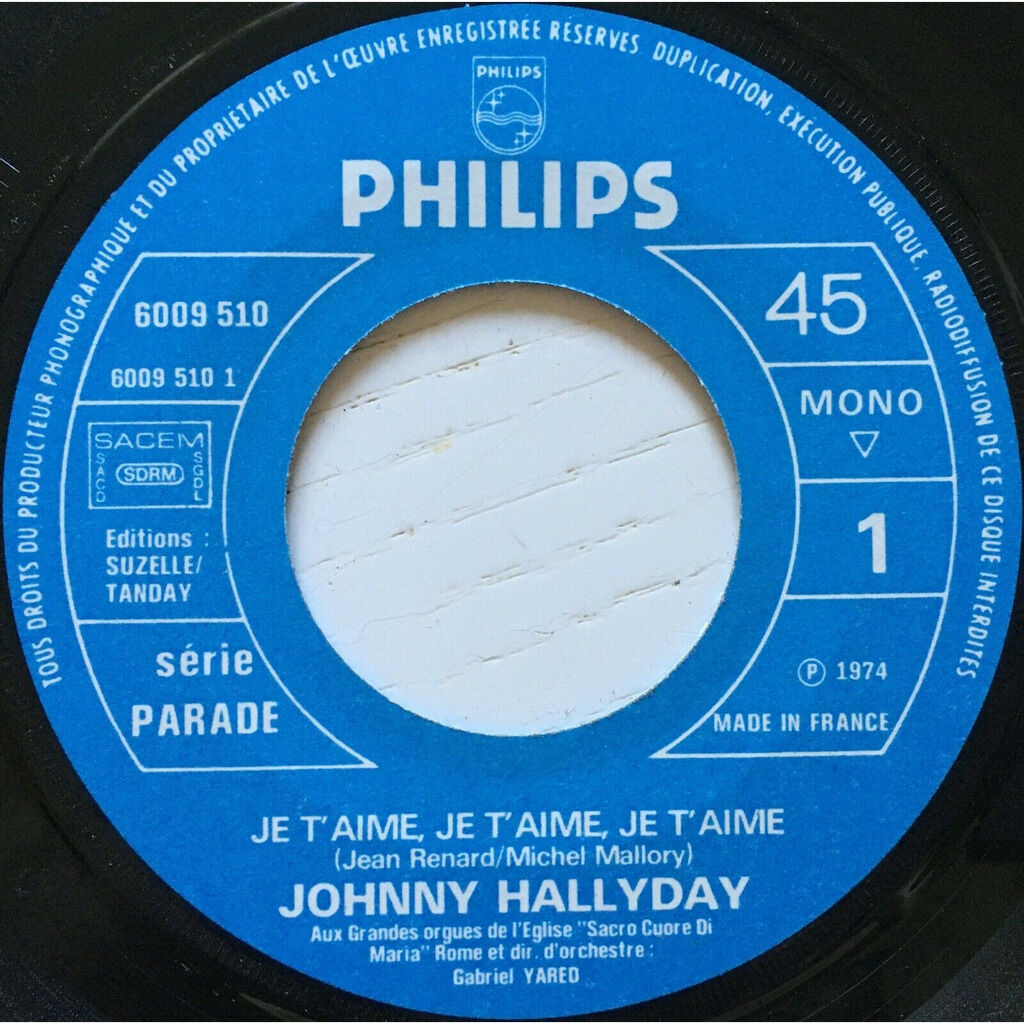 JOHNNY HALLYDAY - JE T'AIME, JE T'AIME, JE T'AIME (FR. PRESSING 2 TRK VINYL 7 SINGLE - MONO EDITION - BLUE PAPER LBL)