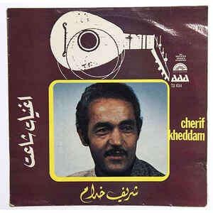 Cherif Kheddam 10 Années De Chansons
