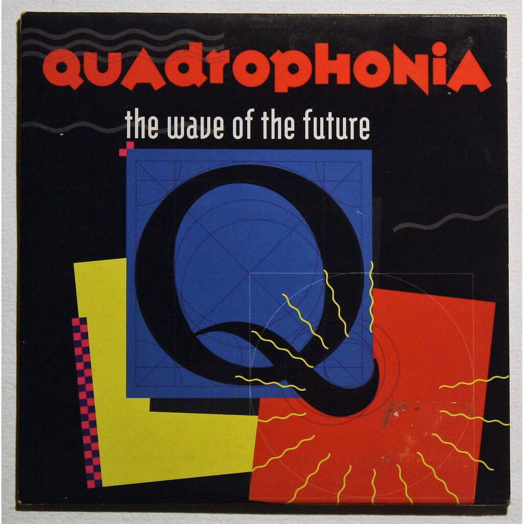Quadrophonia The wave of the future
