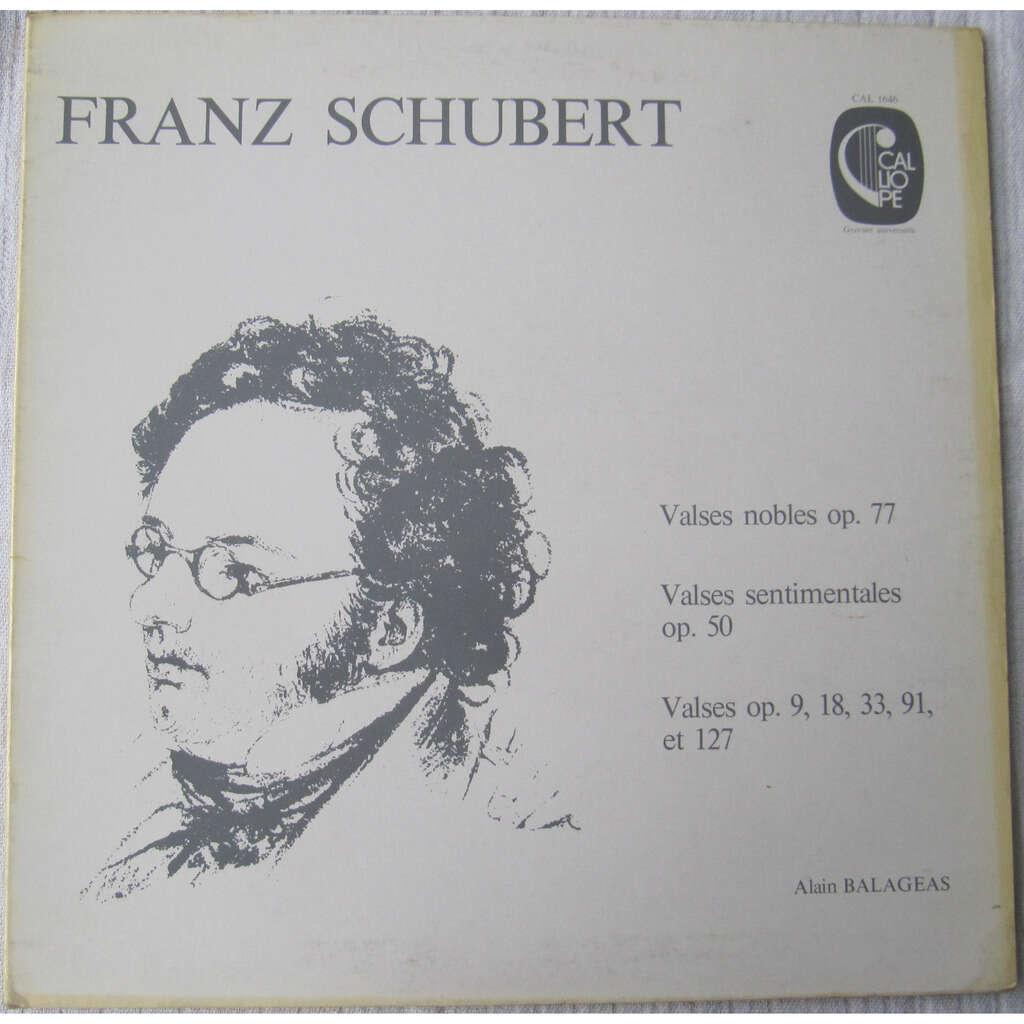 Alain Balageas, Franz Schubert Valses Nobles Op. 77, Valses Sentimentales Op. 50, Valses Op. 9, 18, 33, 91 Et 127