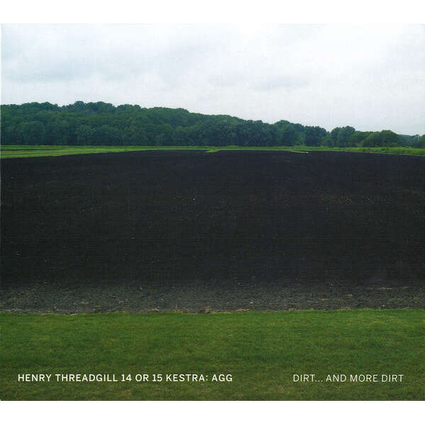 Henry Threadgill 14 Or 15 Kestra: Agg Dirt... And More Dirt