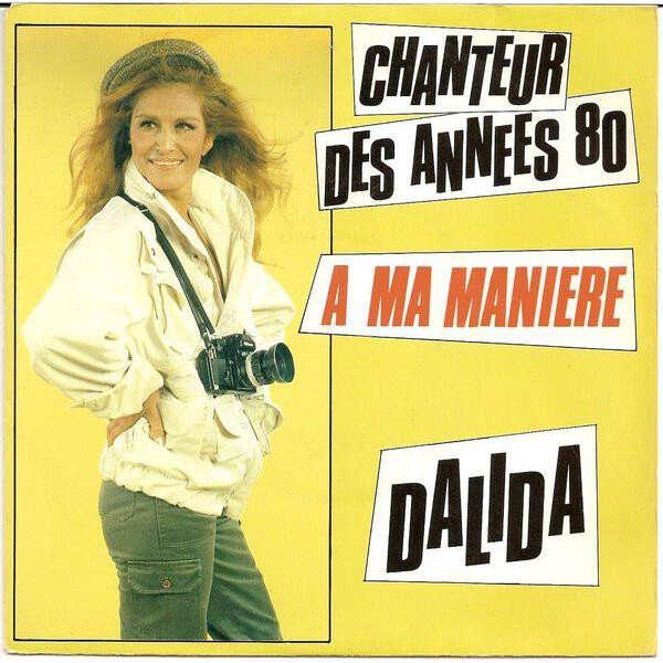 Dalida Chanteur des années 80 / A ma manière