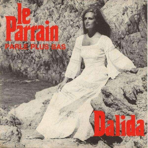DALIDA Le Parrain (Parle Plus Bas) / Il Faut Du Temps