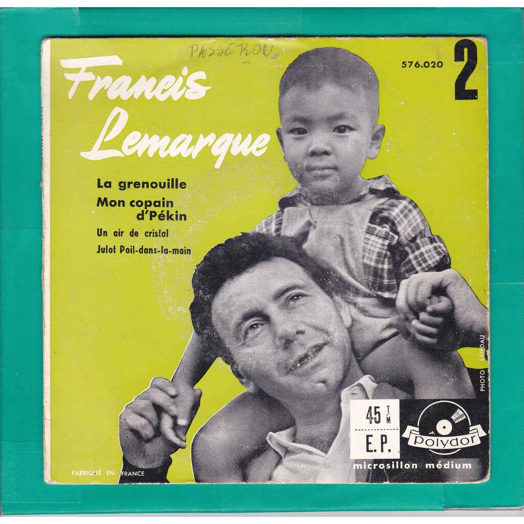 francis lemarque la grenouille / mon copain d,pekin / un air de cristal / julot poil dans la main