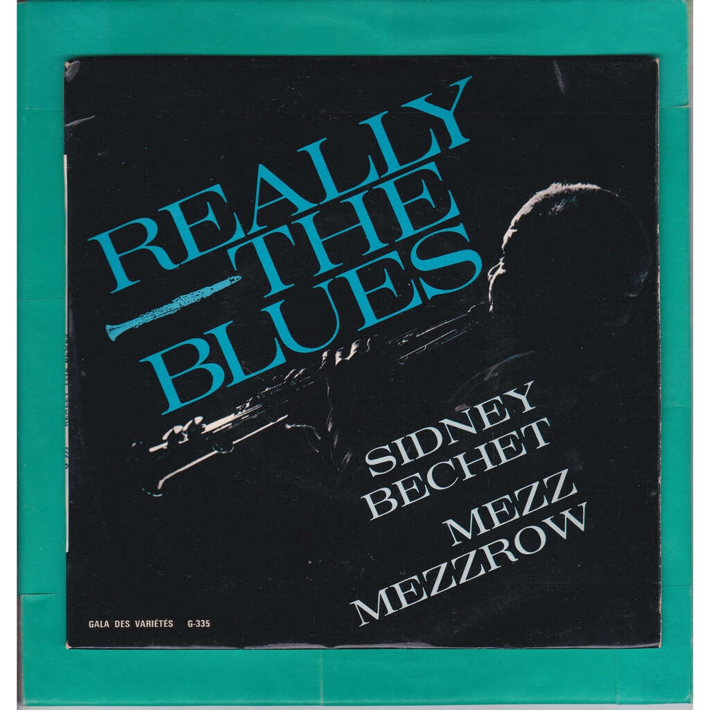 BECHET SIDNEY - MEZZROW MEZZ REALLY THE BLUES : perdido street stomp + 5