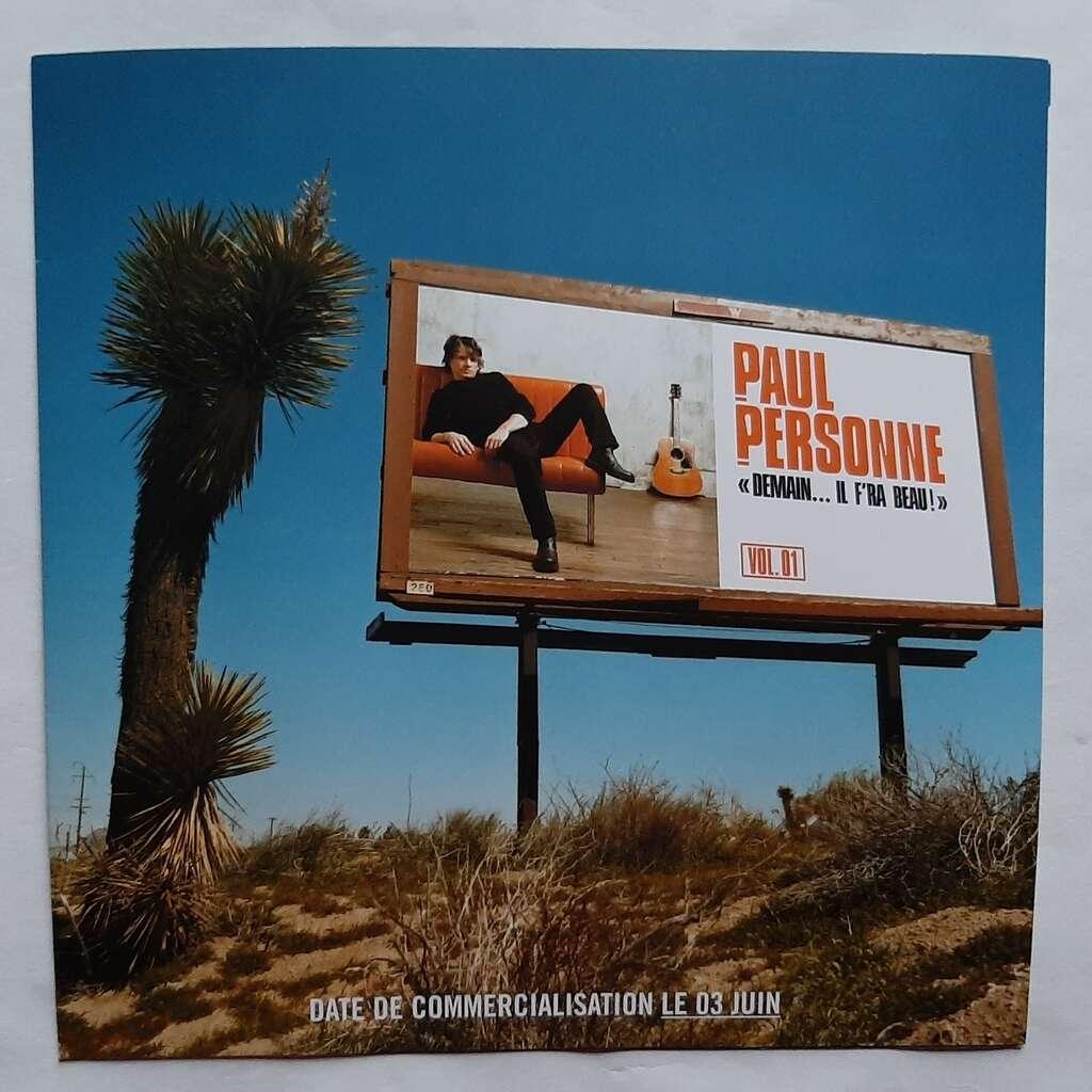 PAUL PERSONNE DEMAIN...IL F'RA BEAU!VOL.01-Limited édition-(5 tracks)-CD PROMO+Pre-order form promo-Original-Franc