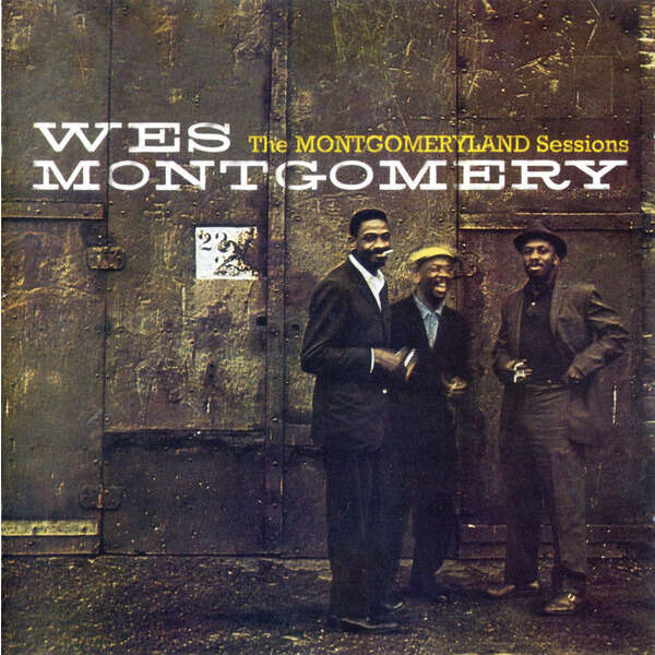 Wes Montgomery The Montgomeryland Sessions