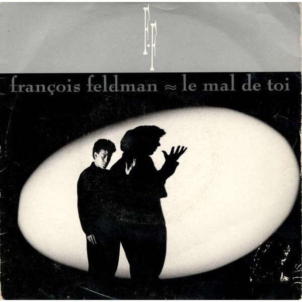 François Feldman Le Mal De Toi