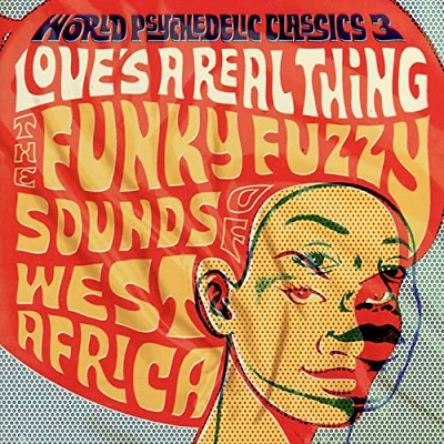 Love's A Real Thing (Various) The Funky Fuzzy Sounds Of West Africa