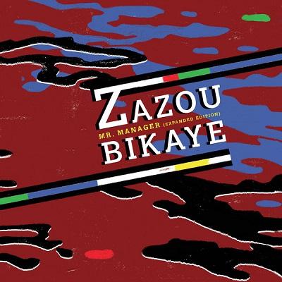 Zazou Bikaye Mr. Manager (Expanded Edition)