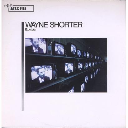 Wayne Shorter Etcetera