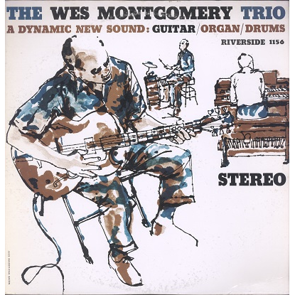 The Wes Montgomery Trio A Dynamic New Sound