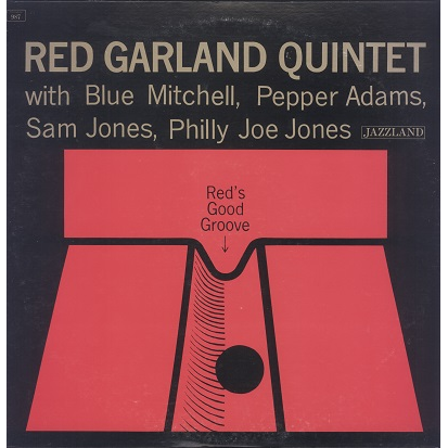 Red Garland Quintet Red's Good Groove
